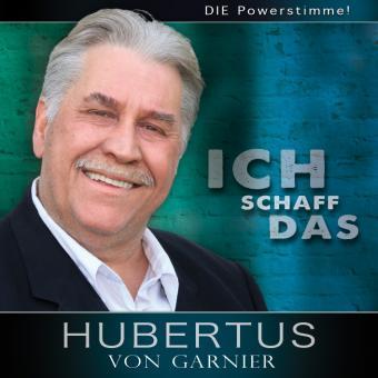 Hubertus von Garnier - Ich Schaff das