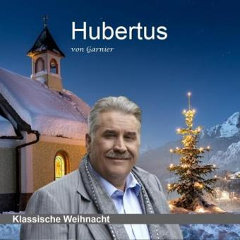 Hubertus von Garnier - Klassische Weihnacht